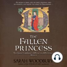 The Fallen Princess: A Gareth & Gwen Medieval Mystery