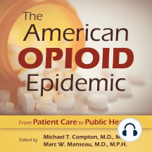 The American Opioid Epidemic: From Patient Care to Public Health