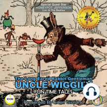 Long Eared Rabbit Gentleman Uncle Wiggily, The - Fun Time Tales