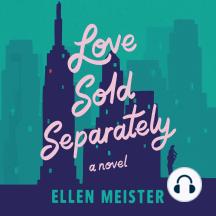 Love Sold Separately: A Novel
