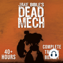 Dead Mech: Complete Trilogy Box Set: A Military Science Fiction Action Adventure with Mechs in a Zombie Apocalypse