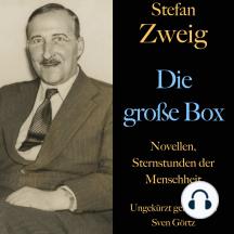 Stefan Zweig: Die große Box: Novellen, Sternstunden der Menschheit