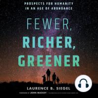 Fewer, Richer, Greener