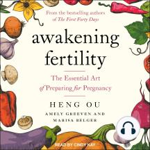 Awakening Fertility: The Essential Art of Preparing for Pregnancy