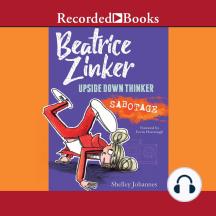 Sabotage: Beatrice Zinker, Upside Down Thinker