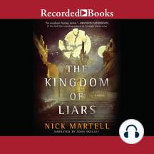 The Kingdom of Liars: A Novel