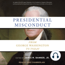 Presidential Misconduct: From George Washington to Today