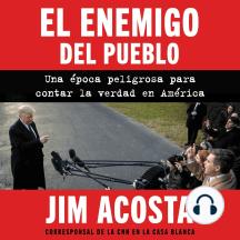 Enemy of the People, The enemigo del pueblo, El (Span ed): Una epoca peligrosa para contar la verdad en America