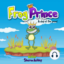 Frog Prince: A Day at the Pond