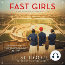 Fast Girls: A Novel of the 1936 Women's Olympic Team.