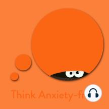 Think Anxiety-free!: Affirmationen gegen Angst