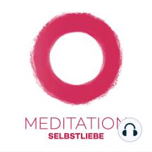 Meditation Selbstliebe: Mehr Selbstliebe mit Meditation