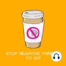 Sto Negative Thinking To Go!: Mentaltraining bei negativen Gedanken