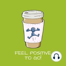 Feel Positive To Go!: Mentaltraining Positives Denken