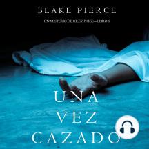Una Vez Cazado (Un Misterio de Riley Paige—Libro 5)