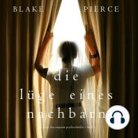 Die Lüge eines Nachbarn (Ein Chloe Fine Suspense Psycho-Thriller ? Buch 2)