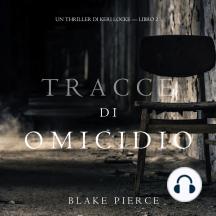 Tracce di Omicidio (Un Thriller di Keri Locke -- Libro #2)
