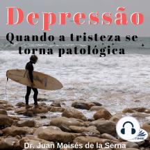 Depressão: Quando A Tristeza Se Torna Patológica