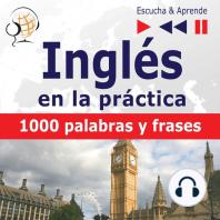 Inglés en la práctica – Escucha & Aprende:: 1000 palabras y frases básicas