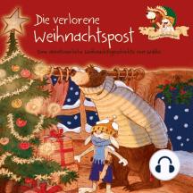 Die verlorene Weihnachtspost: Eine abenteuerliche Weihnachtsgeschichte
