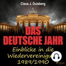 Das deutsche Jahr - Einblicke in die Wiedervereinigung 1989/1990