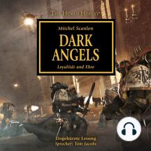 Horus Heresy 06, The: Dark Angels: Loyalität und Ehre