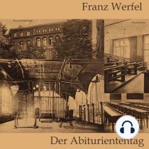 Der Abituriententag: Die Geschichte einer Jugendschuld
