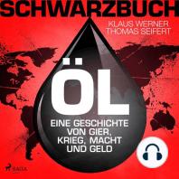 Schwarzbuch Öl - Eine Geschichte von Gier, Krieg, Macht und Geld