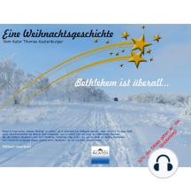 Bethlehem ist überall...: Eine Weihnachstgeschichte