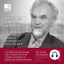 """Prof. Dr. Rainer Mausfeld: """"30 Jahre Mauerfall – Warum schweigen die Lämmer"""": Live-Mitschnitt Vortrag und Diskussion am 9.10.2019 in der Dresdner Kreuzkirche"""