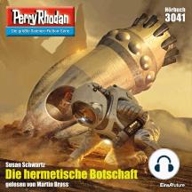 "Perry Rhodan 3041: Die hermetische Botschaft: Perry Rhodan-Zyklus ""Mythos"""