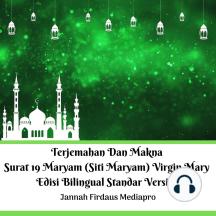 Terjemahan Dan Makna Surat 19 Maryam (Siti Maryam) Virgin Mary Edisi Bilingual Standar Version