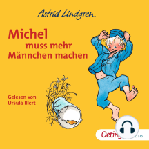 Michel muss mehr Männchen machen: Ungekürzte Lesung