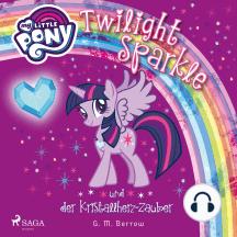My Little Pony - Twilight Sparkle und der Kristallherz-Zauber