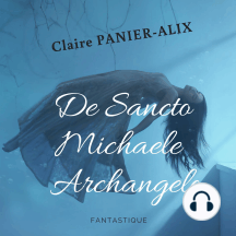 De Sancto Michaele Archangelo: Fantastique