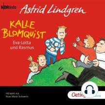 Kalle Blomquist, Eva-Lotta und Rasmus