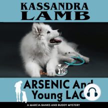 Arsenic and Young Lacy: A Marcia Banks and Buddy Mystery #2