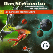 Das Sternentor - Mit Commander Perkins und Major Hoffmann, Folge 4: Im Land der grünen Sonne