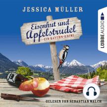 Eisenhut und Apfelstrudel - Ein Bayern-Krimi - Hauptkommissar Hirschberg 1