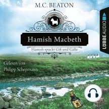Hamish Macbeth spuckt Gift und Galle - Schottland-Krimis, Teil 4