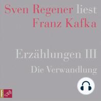 Erzählungen 3 - Die Verwandlung - Sven Regener liest Franz Kafka