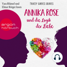 Annika Rose und die Logik der Liebe