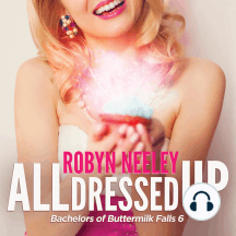 All Dressed Up: Bachelors of Buttermilk Falls, Book 6