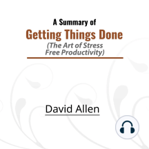 Listen To A Summary Of Getting Things Done Audiobook By David Allen And Ron Eastwood