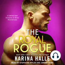 The Royal Rogue: A Surprise Baby Romance Of Royal Proportions