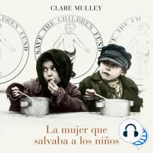 La mujer que salvaba a los niños: Una biografía de Eglantyne Jebb, fundadora de Save the Children