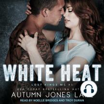 White Heat: Lost Kings MC, Book 5