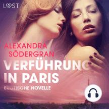 Verführung in Paris: Erotische Novelle