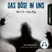 Lisas Flug - Das Böse in uns, Teil 01