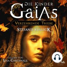 Die Kinder Gaias: Verzehrende Triebe